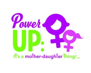 Power Up: It's a Mother Daughter Thing @ TBA
